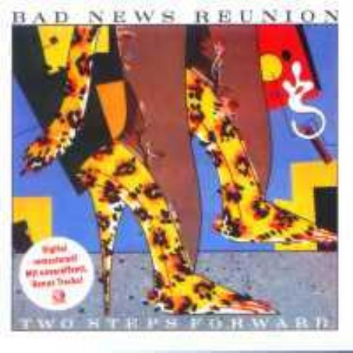 BAD NEWS REUNION - Two Steps Forward - CD 1981  Bonus Sireena Deutschrock Westcoast