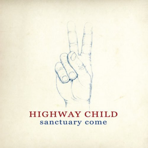 HIGHWAY CHILD - Sanctuary Come  - CD Elektrohasch Psychedelic