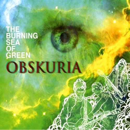 OBSKURIA - Burning Sea Of Green - CD Digipack World In Sound Psychedelic Progressiv