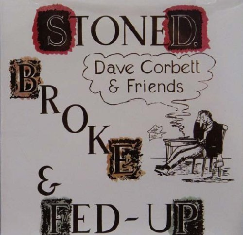 CORBETT DAVE - & FRIENDS  - Stoned Broke & Fed-Up - CD 1973 Audio Ar Psychedelic